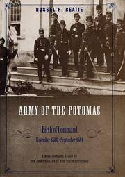 The Army of the Potomac : Birth of Command : November 1860-September 1861