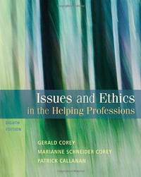 Issues and Ethics in the Helping Professions (SAB 240 Substance Abuse Issues in Client Service)