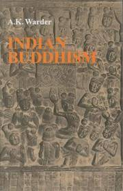 Indian Buddhism by A.K. Warder - 2004