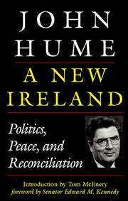 A New Ireland : Politics, Peace and Reconciliation