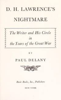 D.H. Lawrence's Nightmare: The Writer and His Circle in the Years of the Great War