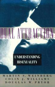 Dual Attraction: Understanding Bisexuality by Martin S. Weinberg; Colin J. Williams; Douglas W. Pryor - 1995