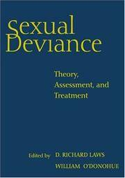 Sexual Deviance: Theory, Assessment, and Treatment by Laws, D., and O'Donohue, W. (ed) - 1997