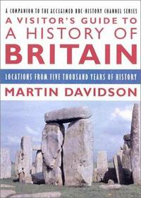 A Visitor's Guide to a History of Britain: Locations from Five Thousand Years of History