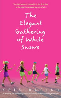 The Elegant Gathering of White Snows by  Kris Radish - Paperback - 2005 - from Everybody's Bookstore and Biblio.com