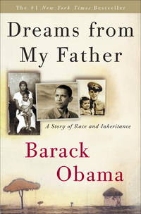Dreams from My Father: A Story of Race and Inheritance by  Barack Obama - Hardcover - 2007 - from Revaluation Books (SKU: x-0307383415)