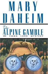 The Alpine Gamble (An Emma Lord Mystery)