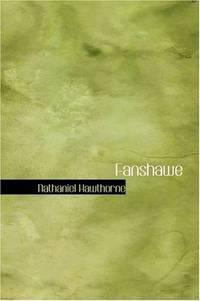 Fanshawe by Nathaniel Hawthorne - Paperback - 2006-08-14 - from Ergodebooks (SKU: DADAX1426421419)