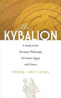KYBALION: A Study Of The Hermetic Philosophy Of Ancient Egypt & Greece (q)