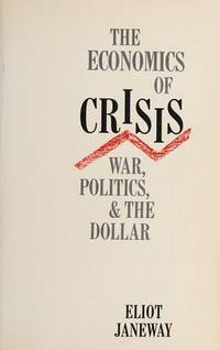 The Economics of Crisis: War, Politics and the Dollar