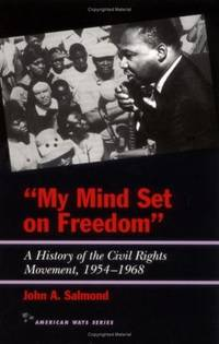 """""""MY MIND SET ON FREEDOM"""". A History Of The Civil Rights Movement, 1954 - 1968."""