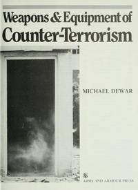 Weapons and Equipment of Counter-Terrorism