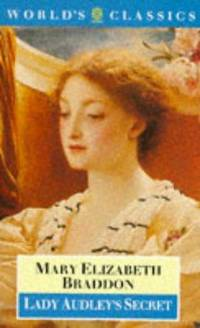 Lady Audley's Secret (Oxford World's Classics)