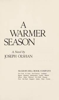 A Warmer Season by  Joseph Olshan - First Edition, First Printing - 1987 - from Ash Grove Heirloom Books (SKU: 002411)