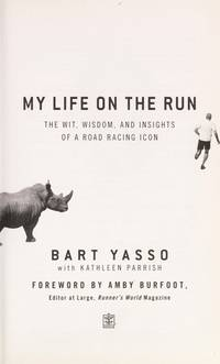 My Life on the Run: The Wit, Wisdom, and Insights of a Road Racing Icon