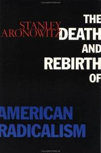 The Death and Rebirth Of American Radicalism
