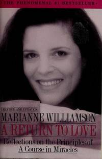A Return to Love: Reflections on the Principles of a Course in Miracles by  Marianne Williamson - Paperback - First printing - 1993 - from Ynot Books and Biblio.com