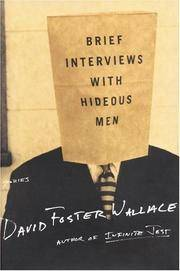 Brief Interviews With Hideous Men. [1st hardcover].