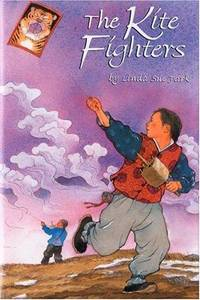 The Kite Fighters by  Linda Sue Park - 1st Edition - 2000 - from Abracadabra Books 30% Off Sale! and Biblio.com