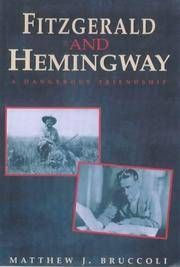 Fitzgerald and Hemingway: A Dangerous Friendship by  Matthew J Bruccoli - 1st U.K. Edition - 1995 - from Century Books and Biblio.com