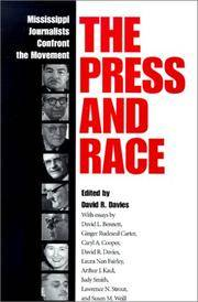 THE PRESS AND RACE: MISSISSIPPI JOURNALISTS CONFRONT THE MOVEMENT.