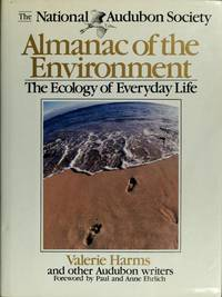 The National Audubon Society Almanac of the Environment: The Ecology of Everyday Life