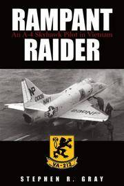 Rampant Raider: An A-4 Skyhawk Pilot in Vietnam by Stephen R. Gray - 1st Printing - 2013 - from Dalley Book Service and Biblio.com