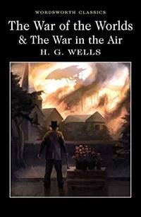 THE WAR OF THE WORLDS & THE WAR IN THE AIR