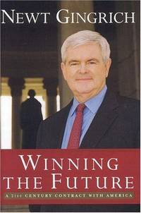 WINNING THE FUTURE A 21st Century Contract with America by  Newt Gingrich - Hardcover - 2005 - from Neil Shillington: Bookdealer & Booksearch and Biblio.co.uk