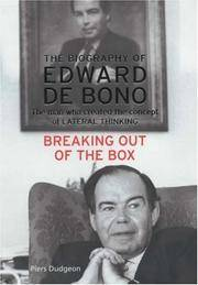 Breaking Out of the Box: The Biography of Edward De Bono