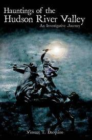 Hauntings of the Hudson River Valley: An Investigative Journey (Haunted America)