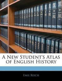 A New Student's Atlas Of English History