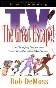 T.V.: The Great Escape! : Life-Changing Stories from Those Who Dared to Take Control