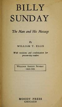 Billy Sunday, The Man and His Message