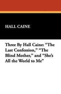 image of Three By Hall Caine: