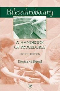 PALEOETHNOBOTANY. A Handbook Of Procedures.
