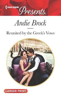 Reunited by the Greek\'s Vows (Harlequin Presents)