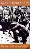 image of Nazi Germany and the Jews: The Years of Persecution: Years of Persecution 1933-1939 v. 1 (Vol 1)