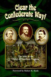 Clear the Confederate Way! The Irish in the Army of Northern Virginia
