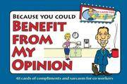 Because You Could Benefit From My Opinion - Fun Cards for the Office