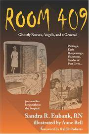 Room 409: Ghostly Nurses, Angels, and a General