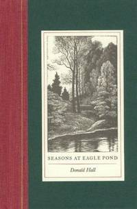 Seasons at Eagle Pond by  Donald Hall - First Edition, First Printing - 1987 - from Ash Grove Heirloom Books (SKU: 003124)