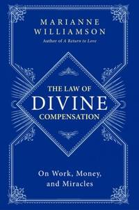 LAW OF DIVINE COMPENSATION: On Work, Money & Miracles (q)