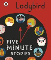 Ladybird Five-Minute Stories by Ladybird Books Ltd - Hardcover - 2016-09-01 - from S N Books Ltd (SKU: mon0000158594)