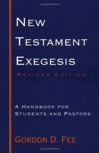 New Testament Exegesis: A Handbook for Students and Pastors by  Gordon D Fee - Paperback - 1993-08-01 - from Borgasorus Books, Inc (SKU: 066425442X-2)
