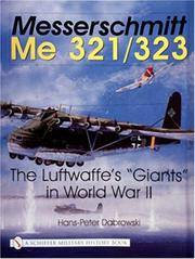 "Messerschmitt Me 321/323: The Luftwaffe's ""Giants"" in World War II (Schiffer..."