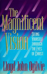 The Magnificent Vision: Seeing Yourself Through the Eyes of Christ