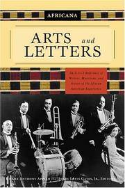 Africana  Arts and Letters: An A-to-Z Reference of Writers, Musicians, and  Artists of the African American Experience
