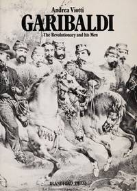 GARIBALDI: THE REVOLUTIONARY AND HIS MEN