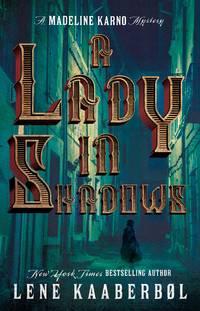 A Lady in Shadows: A Madeleine Karno Mystery